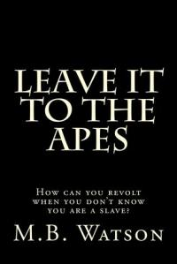 Leave It To The Apes